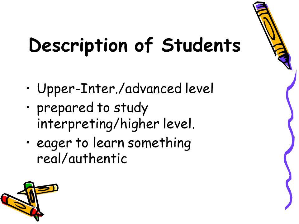 Description of Students Upper-Inter./advanced level prepared to study interpreting/higher level.