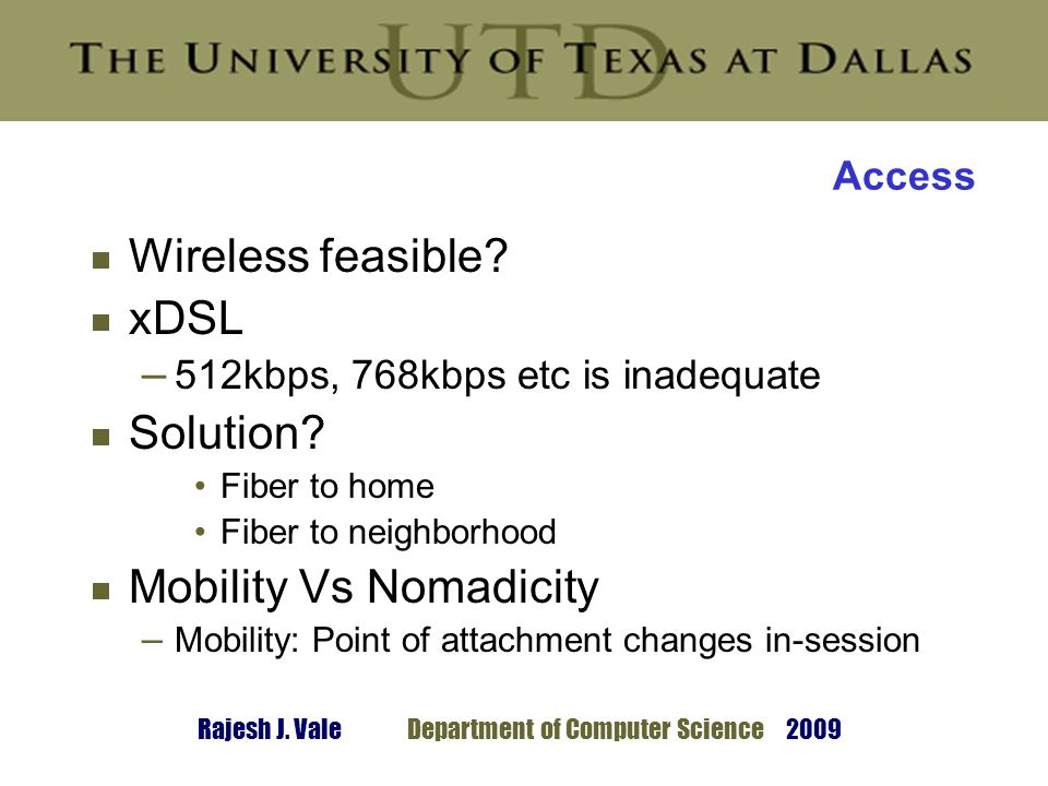 Rajesh J. ValeDepartment of Computer Science 2009 Access Wireless feasible.