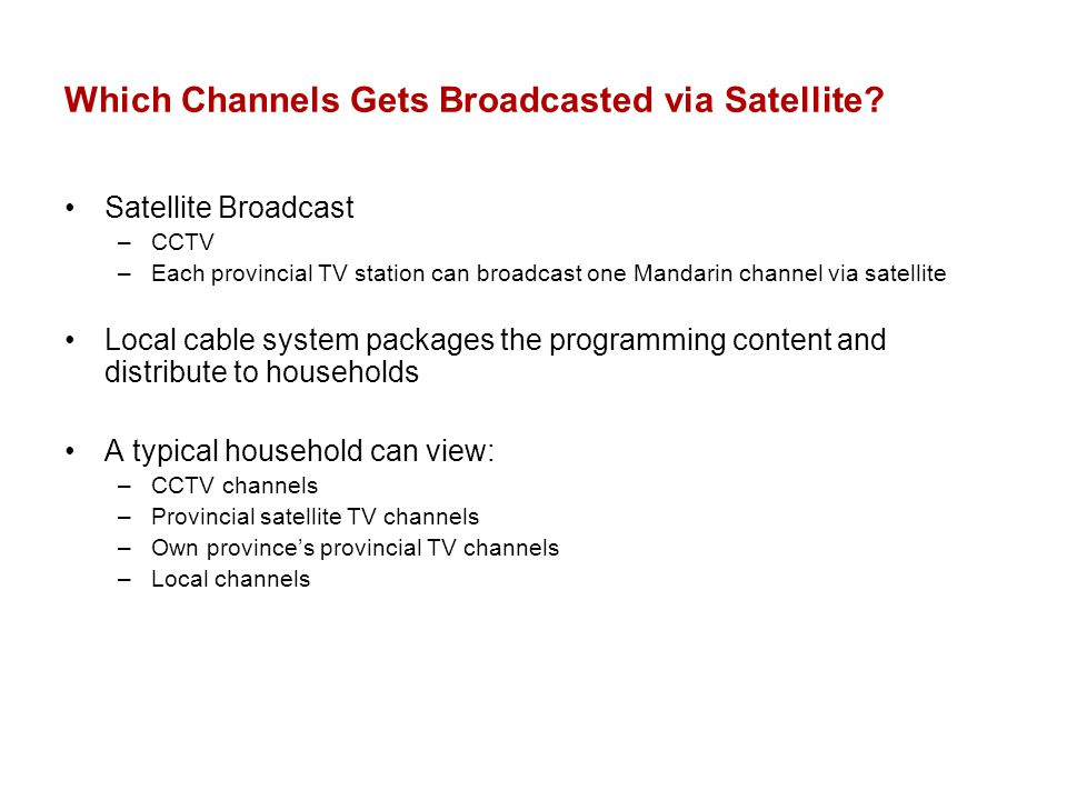 Which Channels Gets Broadcasted via Satellite.