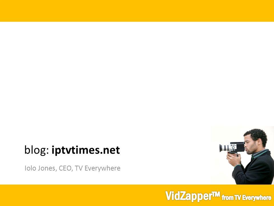 Iolo Jones, CEO, TV Everywhere blog: iptvtimes.net
