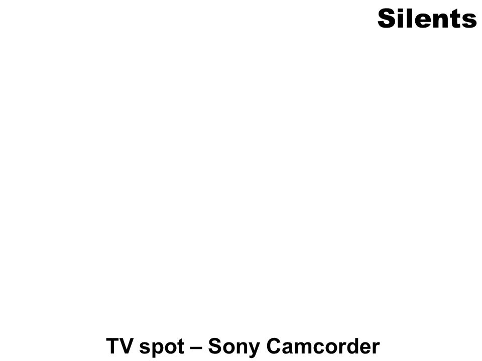 Silents TV spot – Sony Camcorder