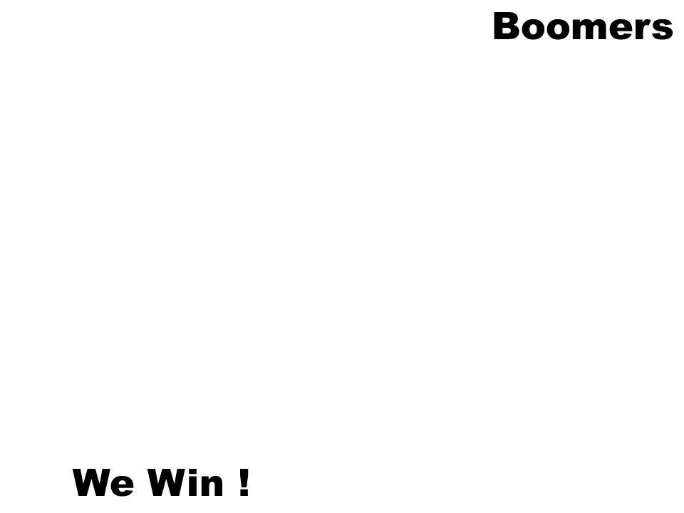 Boomers We Win !