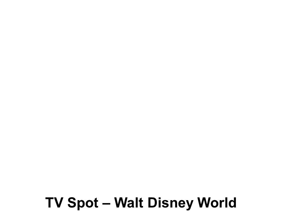 TV Spot – Walt Disney World