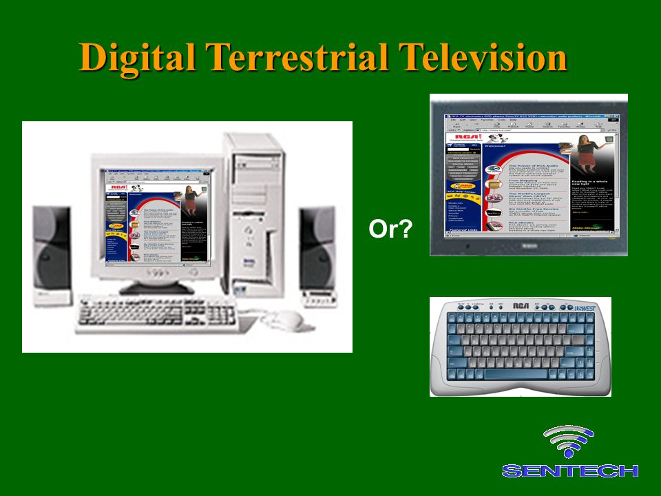 Or? Digital Terrestrial Television