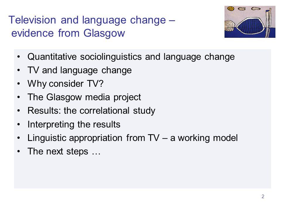 Television and language change – evidence from Glasgow Jane Stuart-Smith Department of English Language, University of Glasgow IPS Munich, Hauptseminar, Soziophonetik 28 May 2008