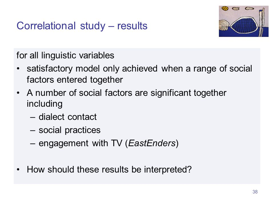 37 L-vocalization (conversations) all categories Reg 1: n = 1015, r 2 = 20; Reg 2: n = 1015, r 2 = 19 Variables tested: Linguistic film sport computers social attitudes dialect contact TV