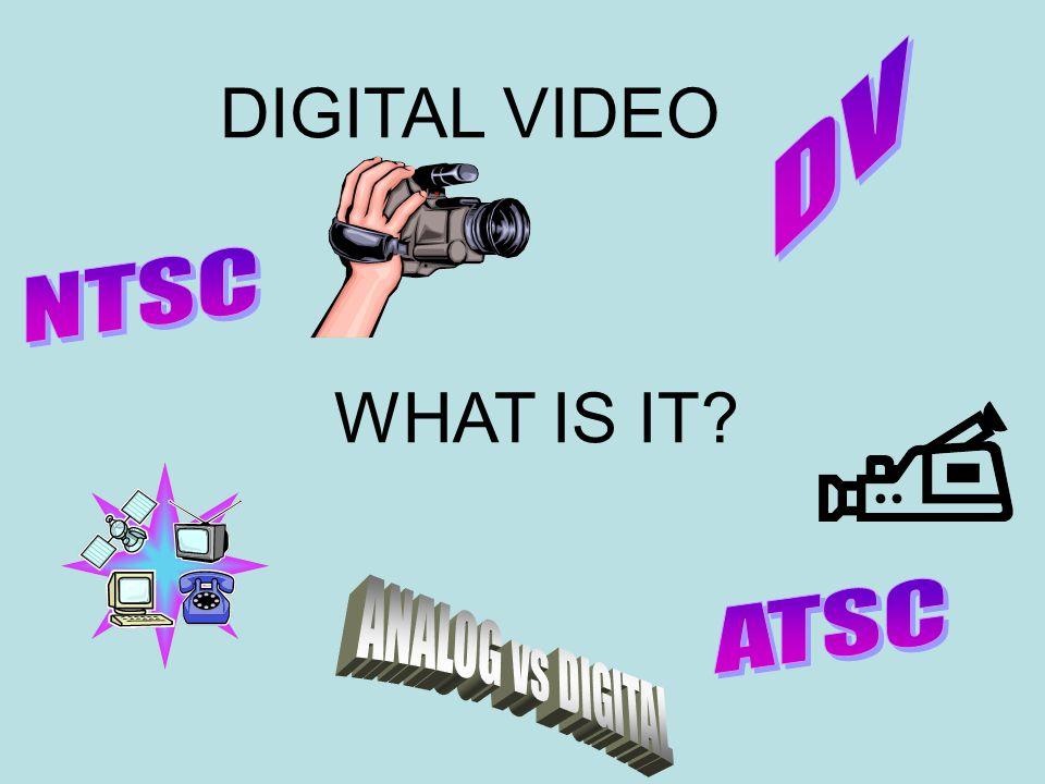 DIGITAL VIDEO WHAT IS IT