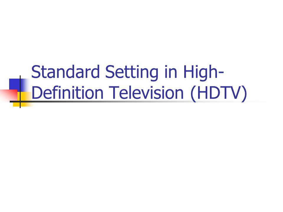 Standard Setting in High- Definition Television (HDTV)