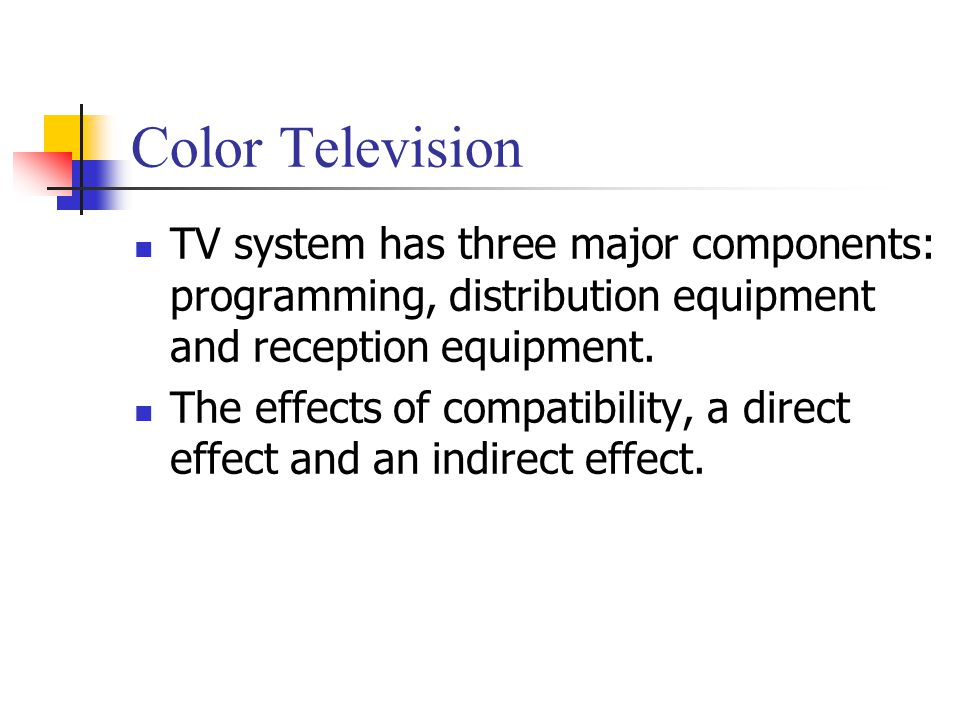 Color Television TV system has three major components: programming, distribution equipment and reception equipment.