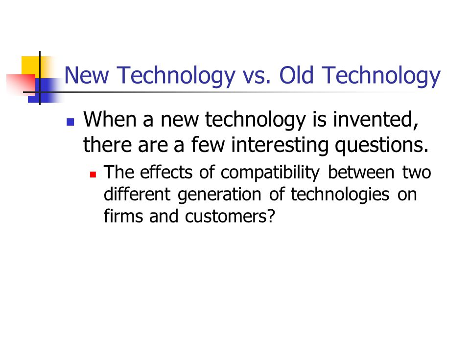 Compatibility Old Hardware Old Software New Hardware New Software Forward compatible Backward compatible