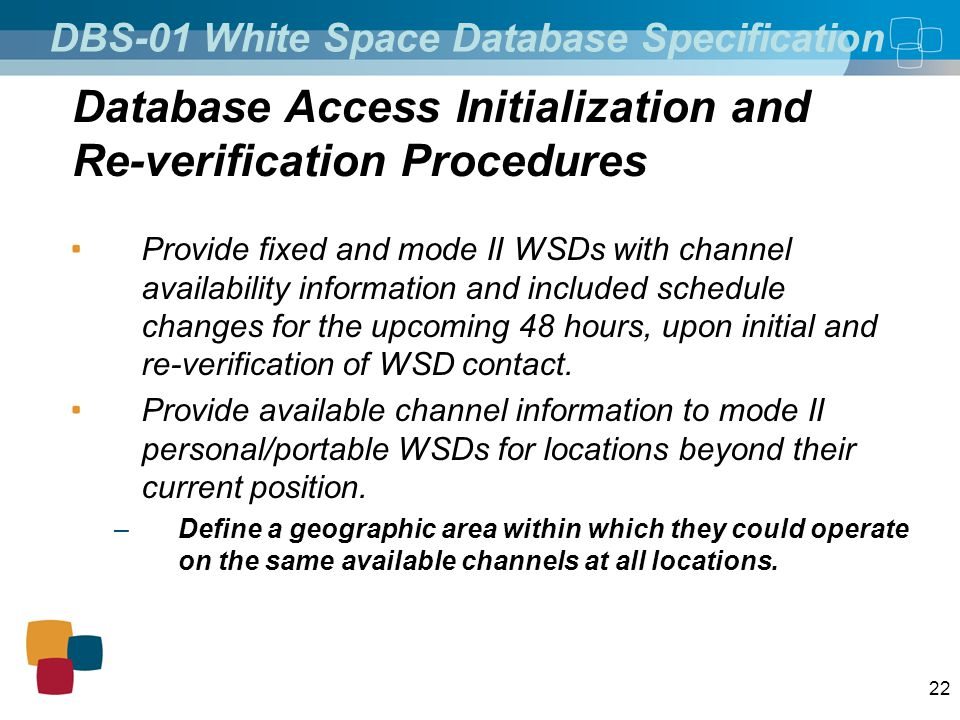 22 Provide fixed and mode II WSDs with channel availability information and included schedule changes for the upcoming 48 hours, upon initial and re-v