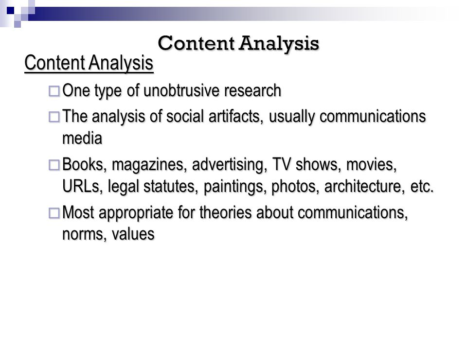 One type of unobtrusive research One type of unobtrusive research The analysis of social artifacts, usually communications media The analysis of socia