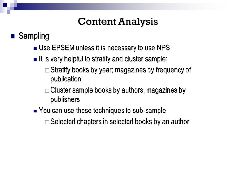 Sampling Sampling Use EPSEM unless it is necessary to use NPS Use EPSEM unless it is necessary to use NPS It is very helpful to stratify and cluster s