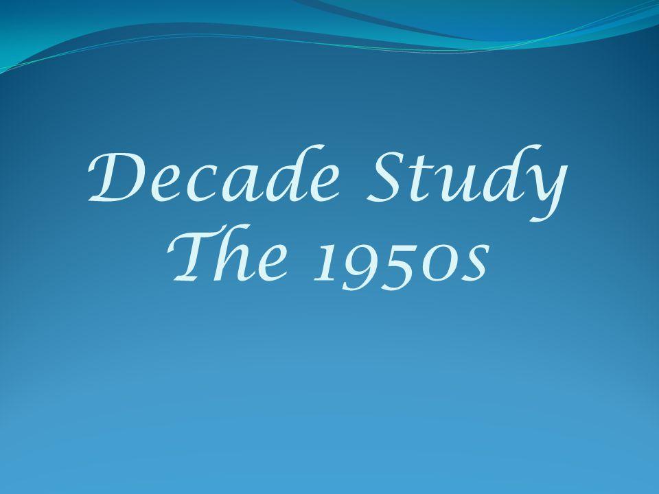 Decade Study The 1950s