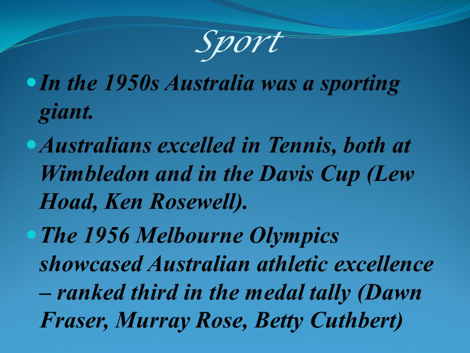 Sport In the 1950s Australia was a sporting giant.