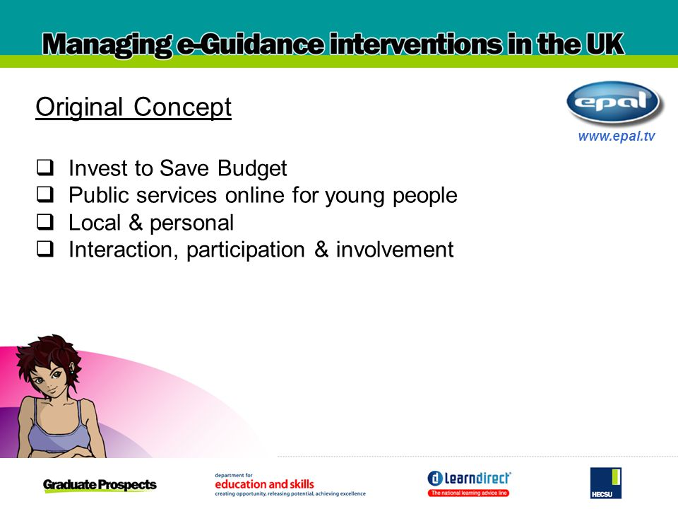 Original Concept Invest to Save Budget Public services online for young people Local & personal Interaction, participation & involvement