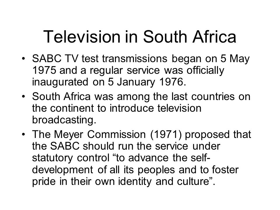 Television in South Africa SABC TV test transmissions began on 5 May 1975 and a regular service was officially inaugurated on 5 January 1976. South Af