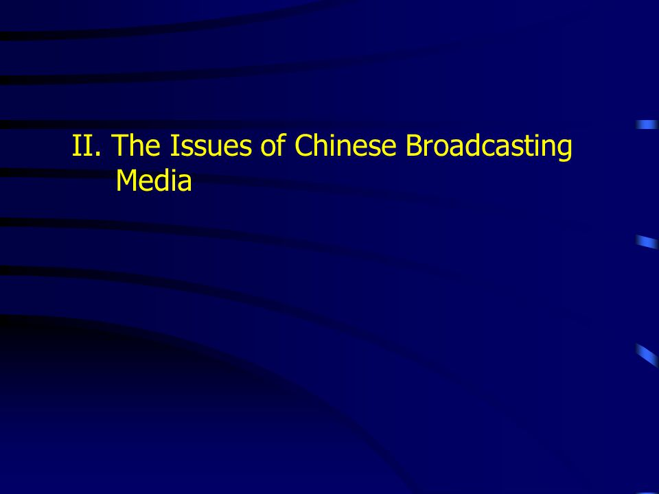 II. The Issues of Chinese Broadcasting Media
