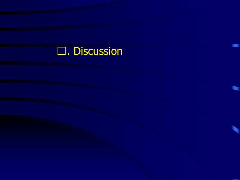 . Discussion