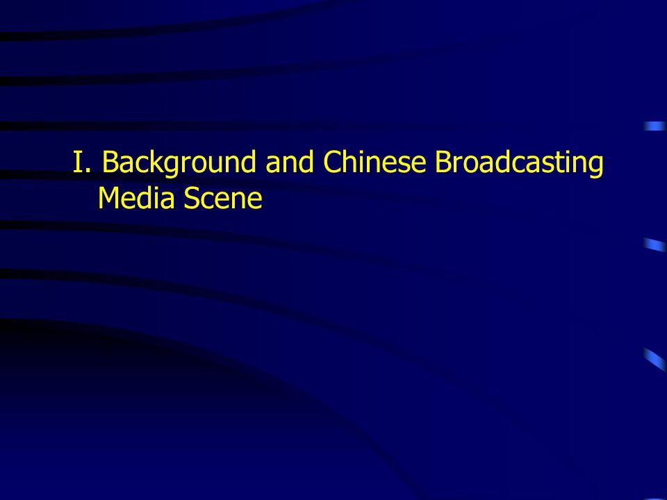 I. Background and Chinese Broadcasting Media Scene
