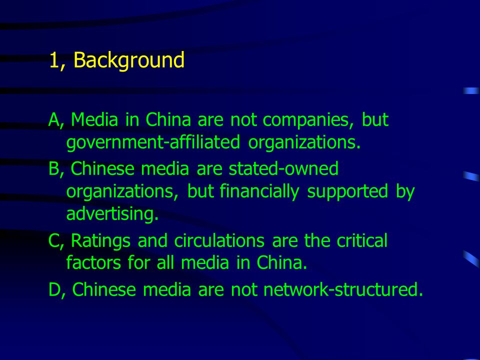 1, Background A, Media in China are not companies, but government-affiliated organizations.