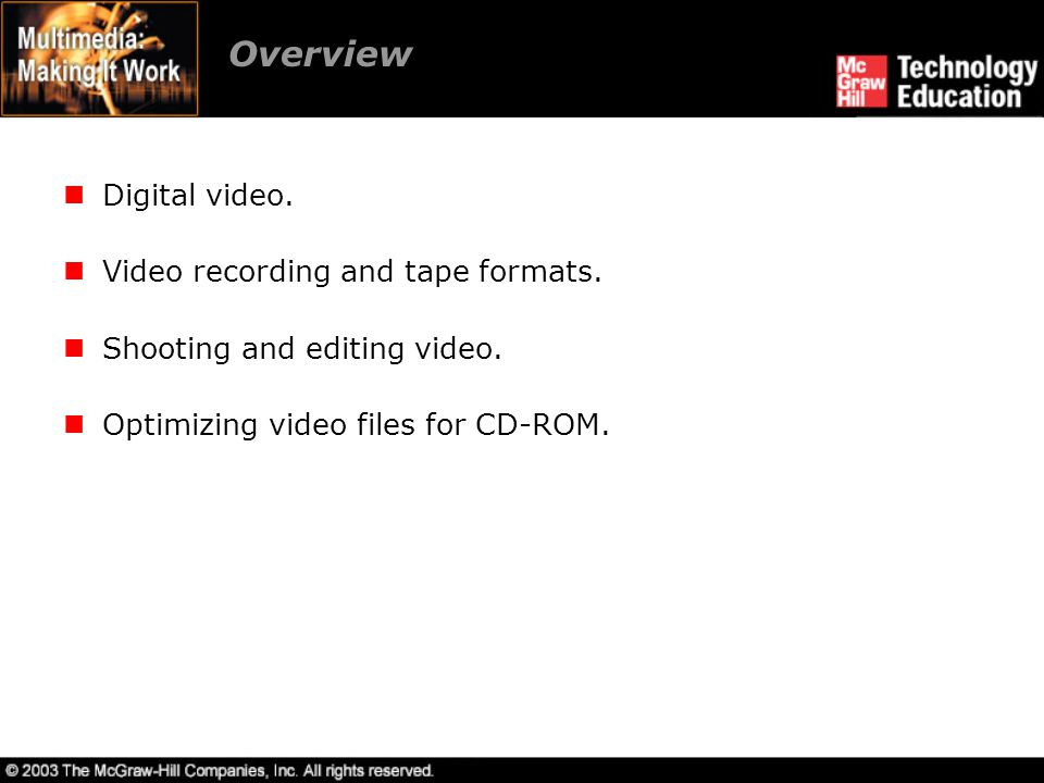 Using Video Video is an excellent tool for delivering multimedia.
