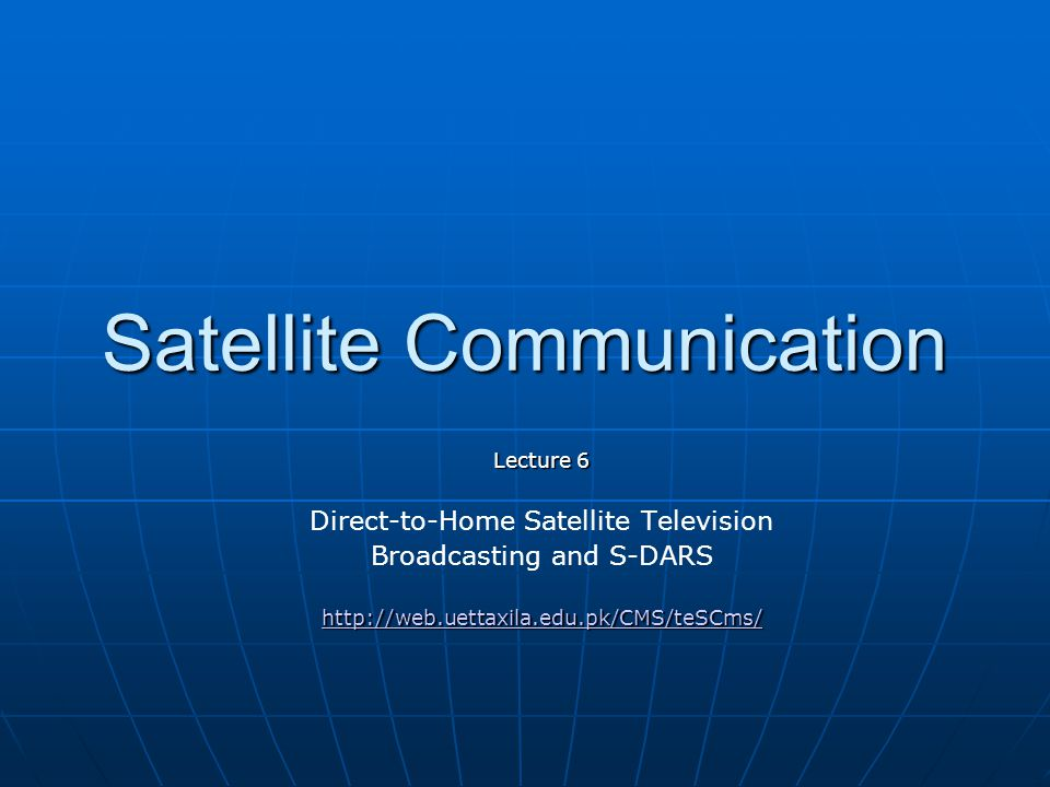 Overview Introduction DTH Systems DTH Systems Architecture Basic Elements of DTH System and Signal FlowBasic Elements of DTH System and Signal Flow Compression System ArrangementCompression System Arrangement DTH ConsiderationsDTH Considerations DTH Systems around the worldDTH Systems around the world DTH Service SatellitesDTH Service Satellites Satellite Digital Audio Radio Service Satellite Radio Broadcast Concept S-DARS ArchitectureS-DARS Architecture WorldSpace Sirius Satellite RadioSirius Satellite Radio XM Satellite RadioXM Satellite Radio Issues and Opportunities related to S-DARSIssues and Opportunities related to S-DARS