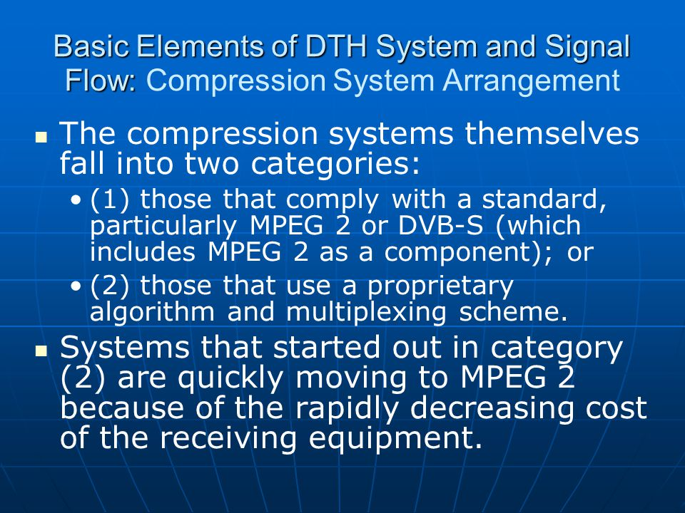 Basic Elements of DTH System and Signal Flow: Basic Elements of DTH System and Signal Flow: Compression System Arrangement The compression systems the