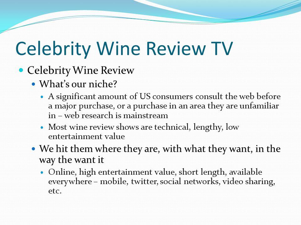Celebrity Wine Review TV Celebrity Wine Review Whats our niche.