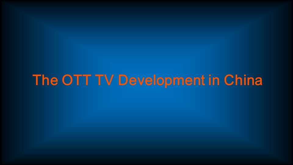 The OTT TV Development in China