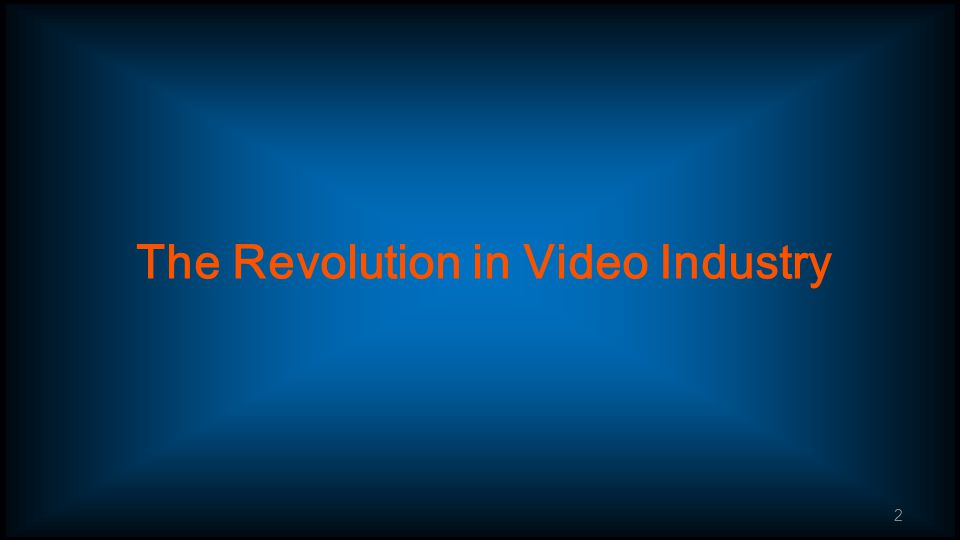 2 The Revolution in Video Industry