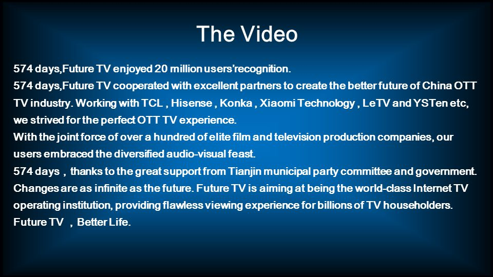 The Video 574 days,Future TV enjoyed 20 million usersrecognition.