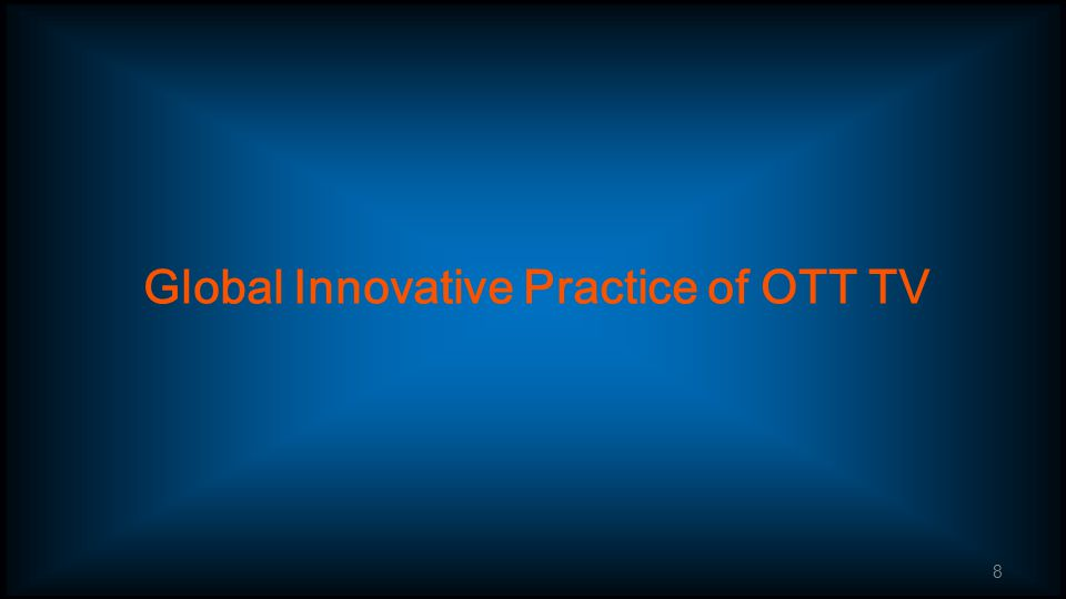 8 Global Innovative Practice of OTT TV