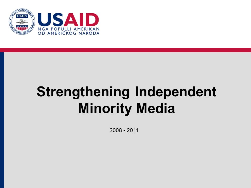 Strengthening Independent Minority Media 2008 - 2011