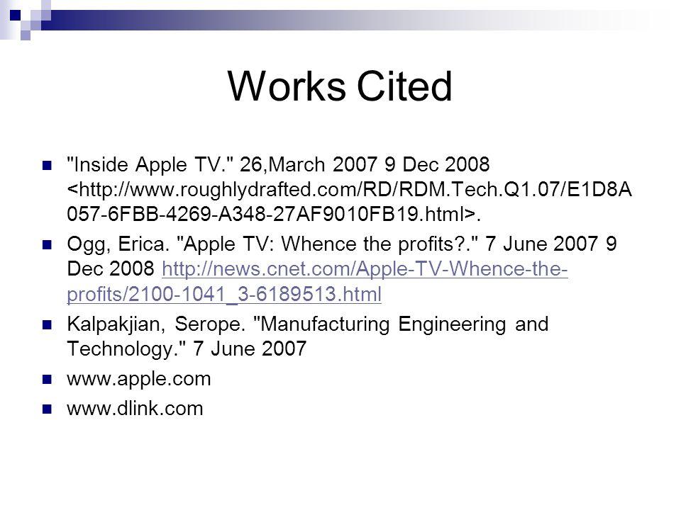 Works Cited Inside Apple TV. 26,March 2007 9 Dec 2008.
