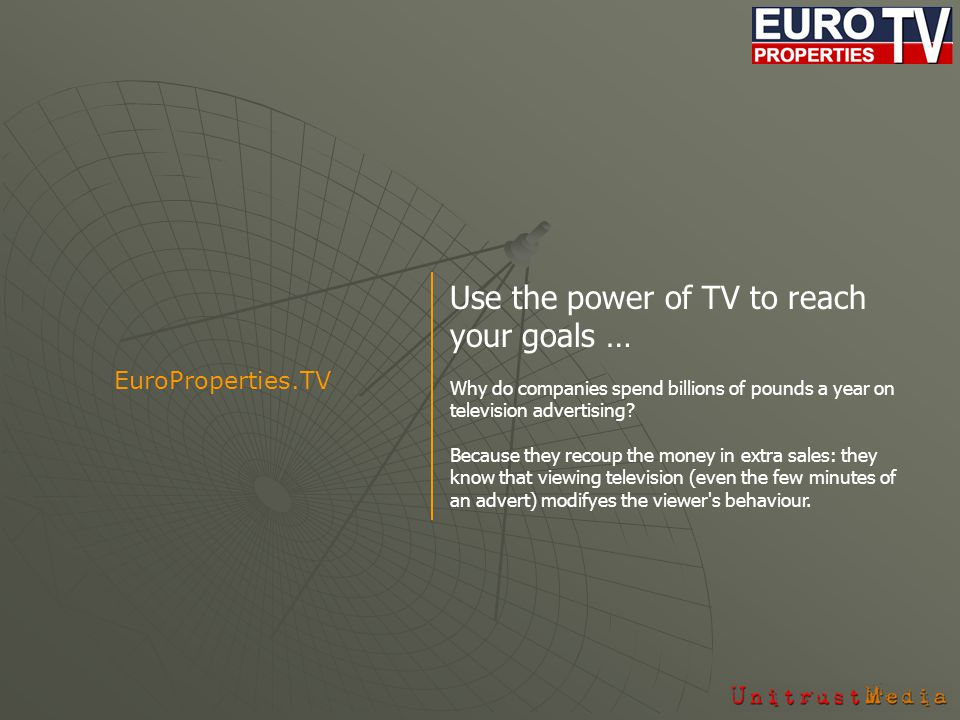 Use the power of TV to reach your goals … Why do companies spend billions of pounds a year on television advertising.