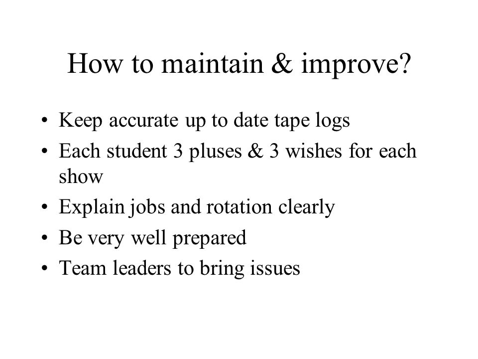 How to maintain & improve.
