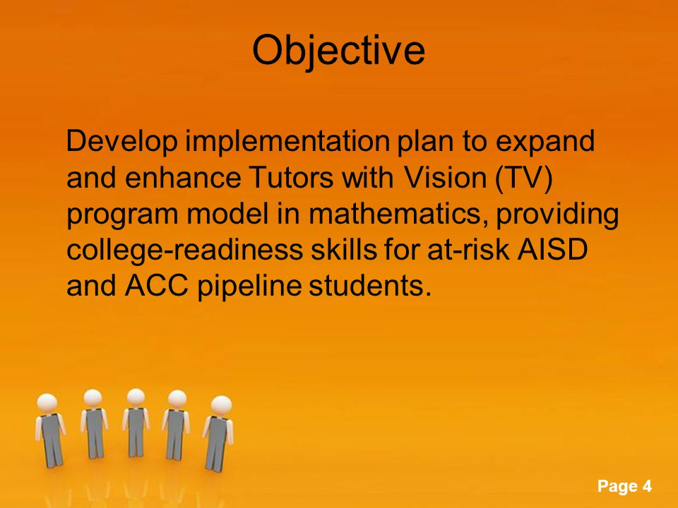 Powerpoint Templates Page 5 Intended Outcomes Reduce the number of students taking developmental math courses by helping high school students score 2200 or better on the math TAKS so they can be exempted from further testing.