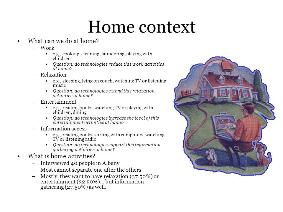 Home context What can we do at home.