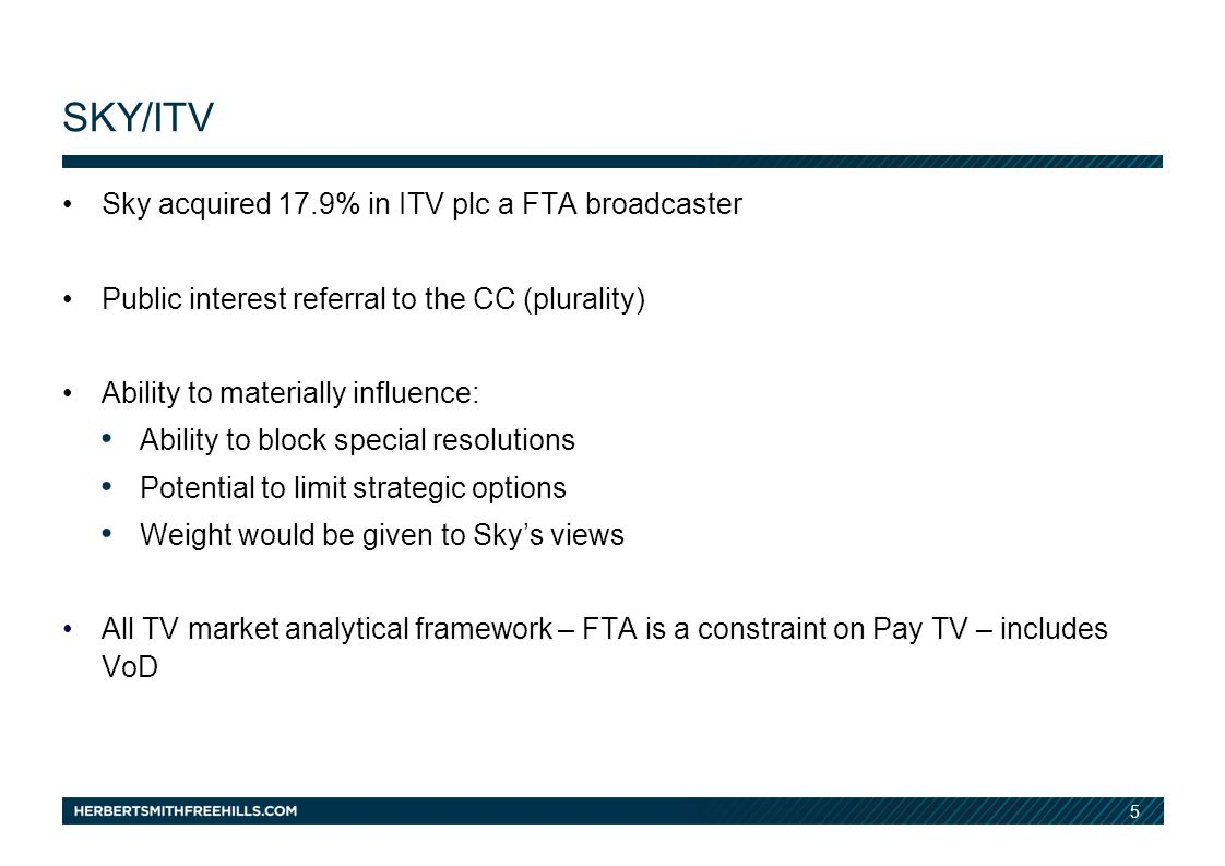 5 SKY/ITV Sky acquired 17.9% in ITV plc a FTA broadcaster Public interest referral to the CC (plurality) Ability to materially influence: Ability to block special resolutions Potential to limit strategic options Weight would be given to Skys views All TV market analytical framework – FTA is a constraint on Pay TV – includes VoD