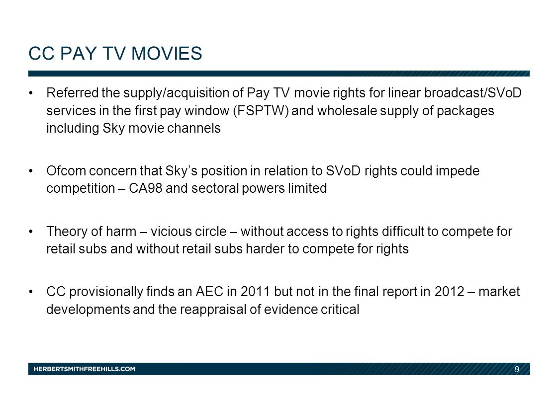 9 CC PAY TV MOVIES Referred the supply/acquisition of Pay TV movie rights for linear broadcast/SVoD services in the first pay window (FSPTW) and whole
