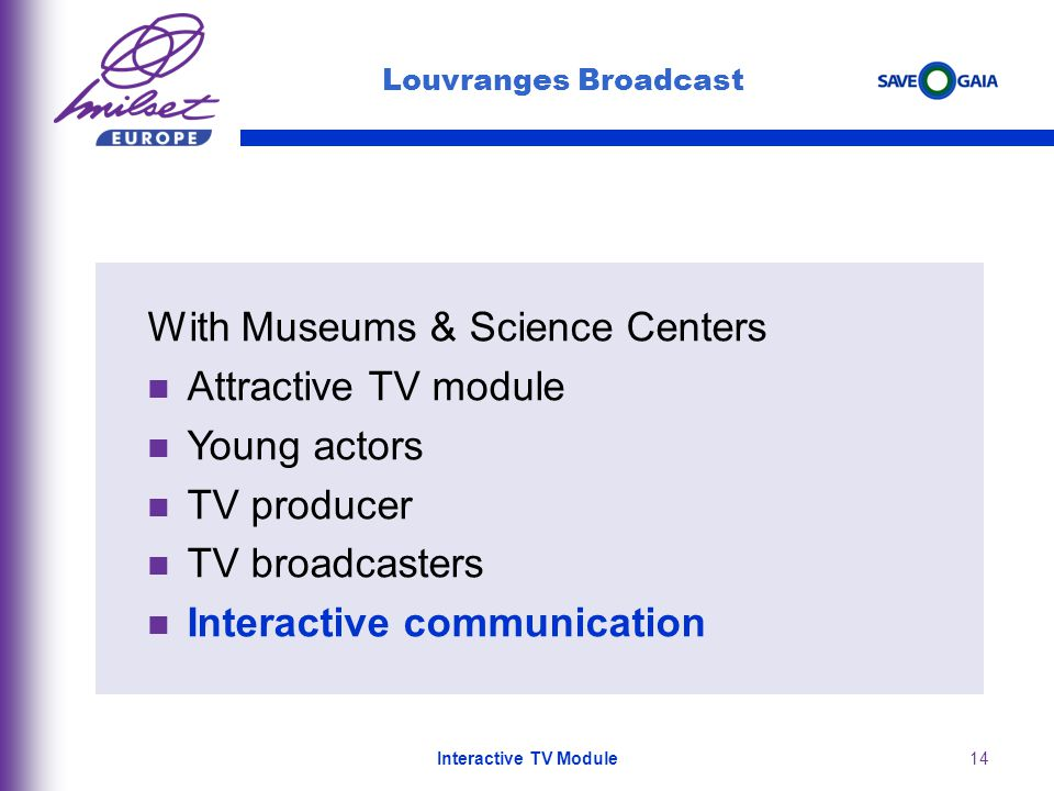 14 Louvranges Broadcast With Museums & Science Centers Attractive TV module Young actors TV producer TV broadcasters Interactive communication Interactive TV Module