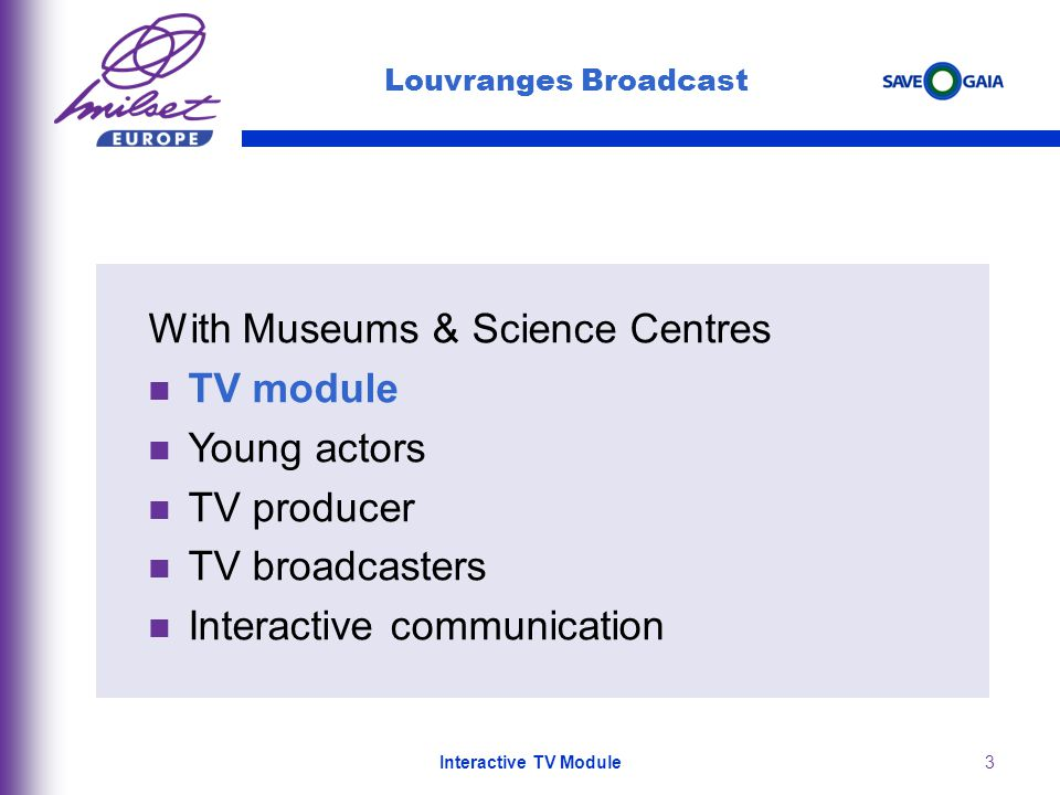 3 Louvranges Broadcast With Museums & Science Centres TV module Young actors TV producer TV broadcasters Interactive communication Interactive TV Module