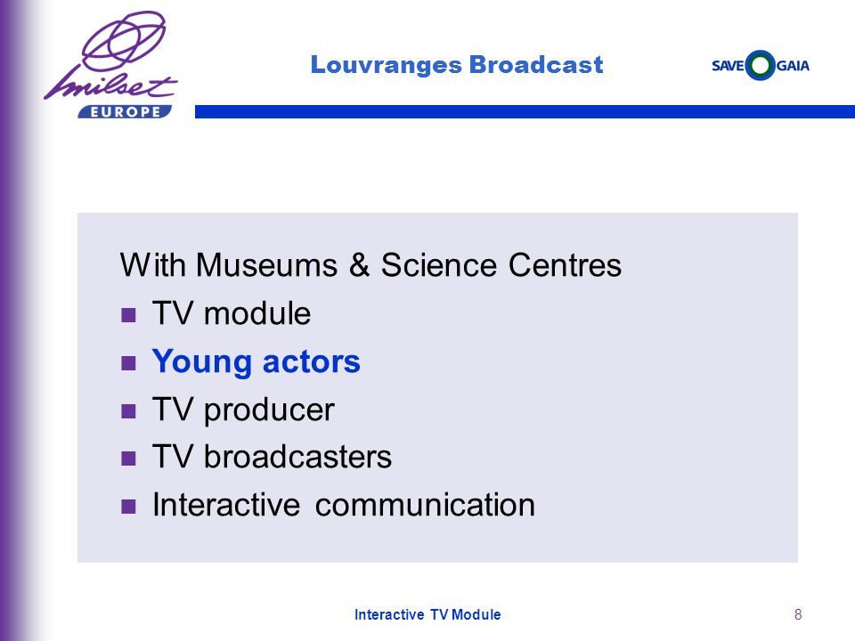 8 Louvranges Broadcast With Museums & Science Centres TV module Young actors TV producer TV broadcasters Interactive communication Interactive TV Module