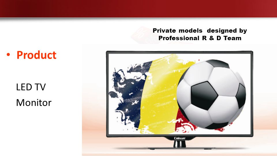 Product LED TV Monitor Private models designed by Professional R & D Team