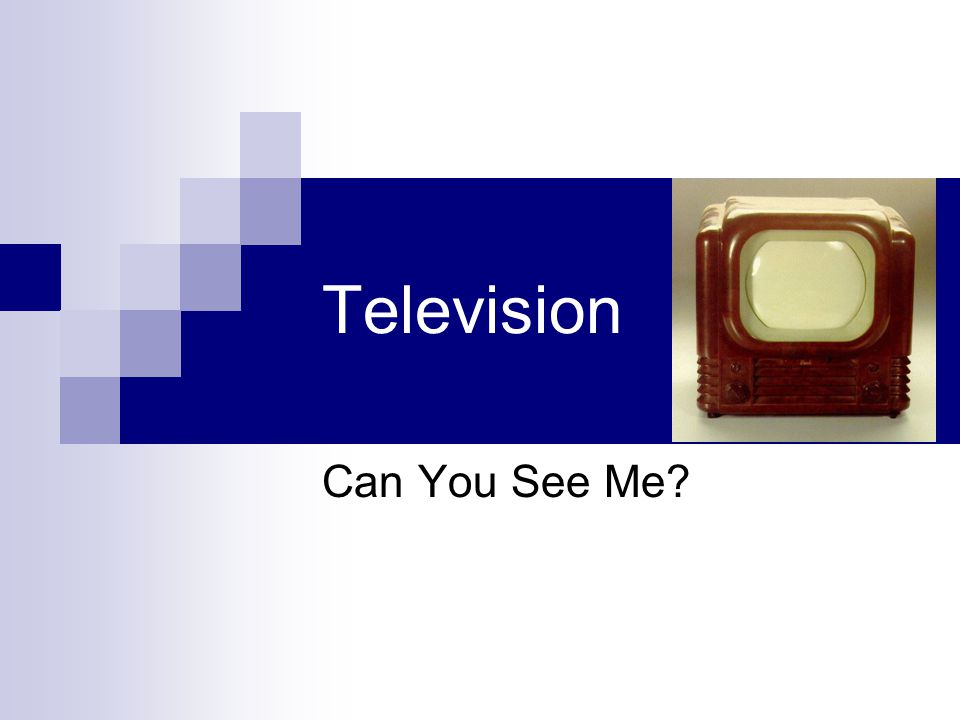 Television Can You See Me