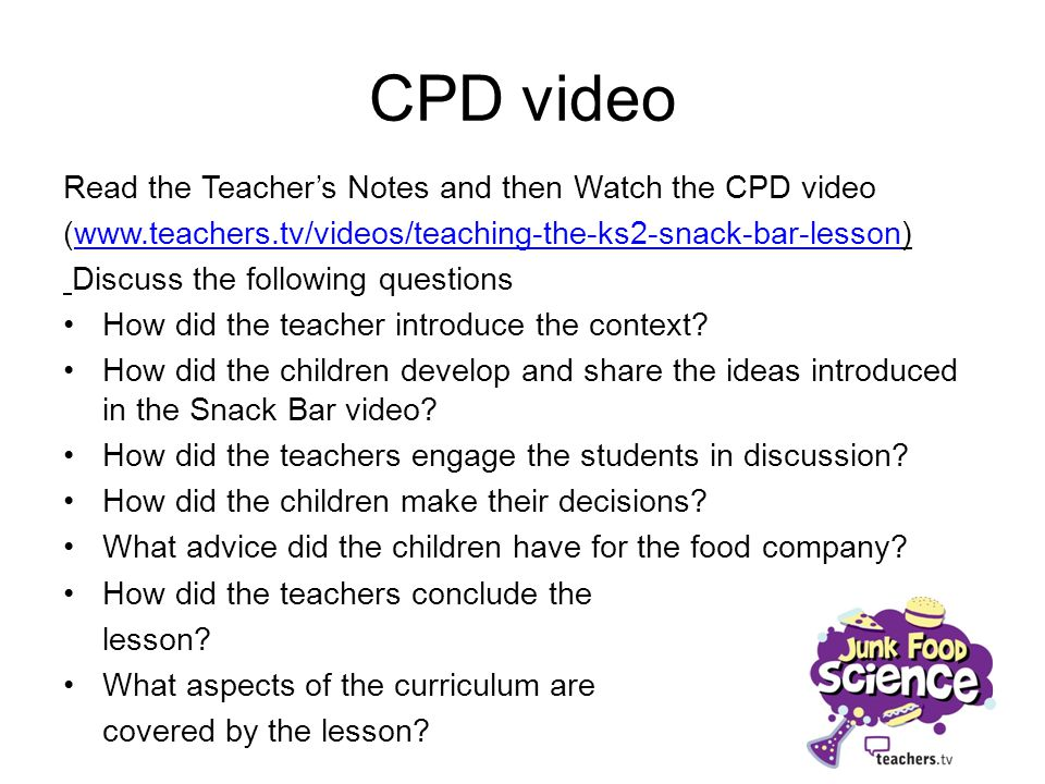 CPD video Read the Teachers Notes and then Watch the CPD video (www.teachers.tv/videos/teaching-the-ks2-snack-bar-lesson)www.teachers.tv/videos/teachi