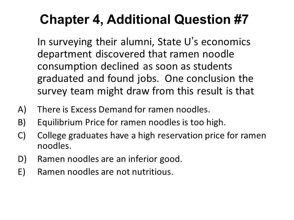 In surveying their alumni, State U s economics department discovered that ramen noodle consumption declined as soon as students graduated and found jo