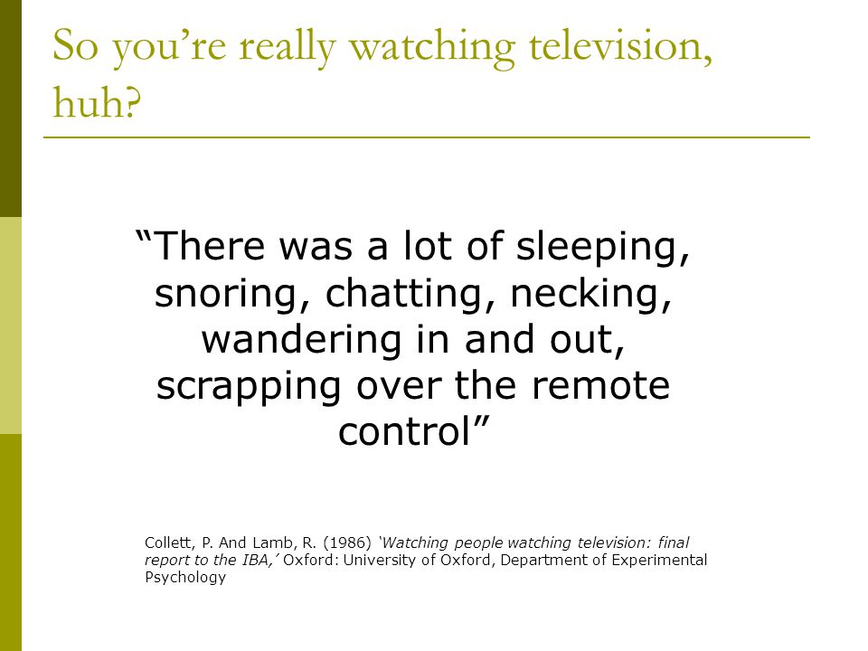 So youre really watching television, huh.
