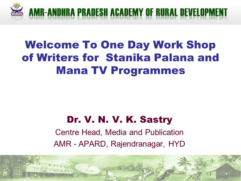 Welcome To One Day Work Shop of Writers for Stanika Palana and Mana TV Programmes Dr.